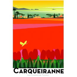 """Affiche tirage d'Art """" Carqueiranne - Les champs de tulipes"""" Monsieur Z."""